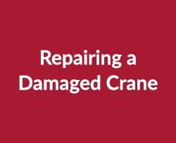 repairing a damaged crane